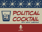 LISTEN: Political Cocktail podcast