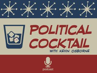 LISTEN: Political Cocktail podcast