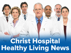 Christ Hospital Healthy Living News
