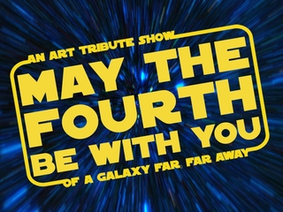 Art for 'May the Fourth Be With You' show