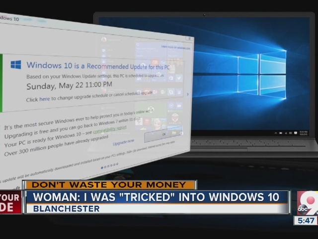 Woman: I was tricked into Windows 10