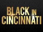 Black in Cincinnati: 'This is my story'